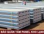 6 Phương pháp bảo quản tấm panel kho lạnh hiệu quảcao